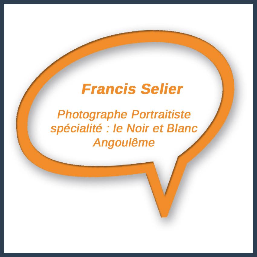 Francis Selier Photographe Portraitiste spécialité : le Noir et Blanc Angoulême