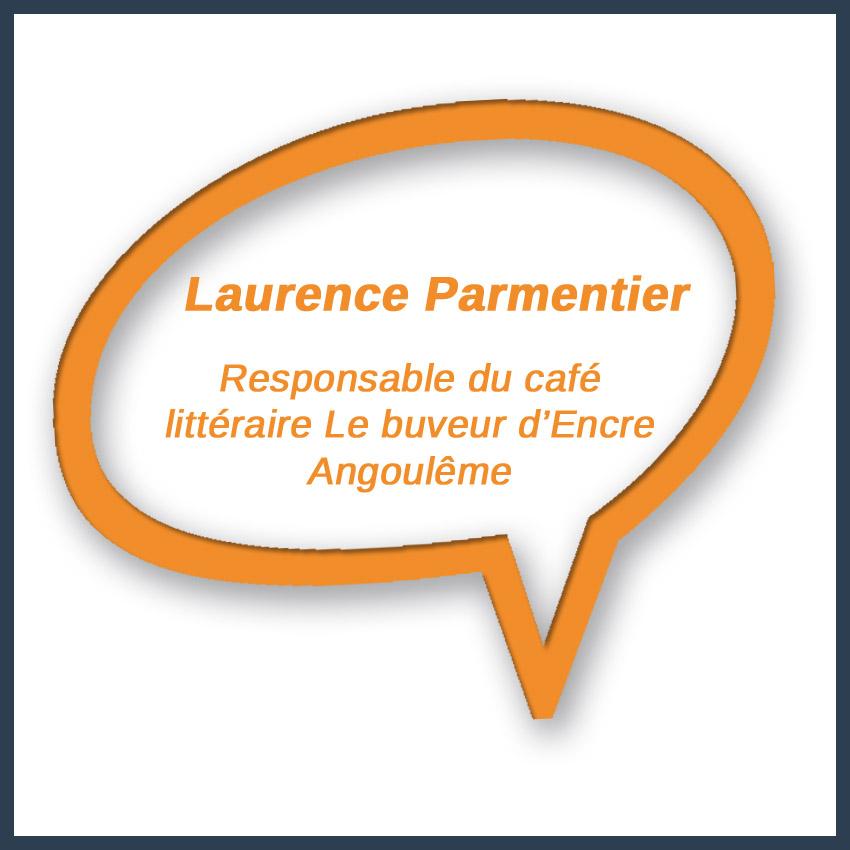Laurence Parmentier Responsable du café littéraire Le buveur d'Encre Angoulême