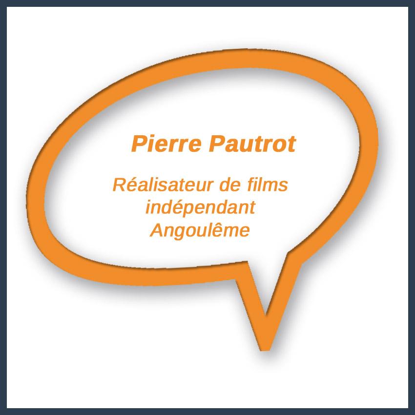 Pierre Pautrot Réalisateur de films indépendant Angoulême